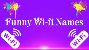 88+ Funny WiFi Names You Always Wanted