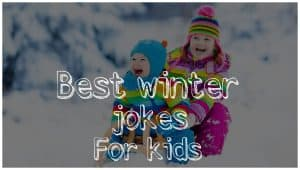 Winter Jokes For Kids That Nobody Will Tell You