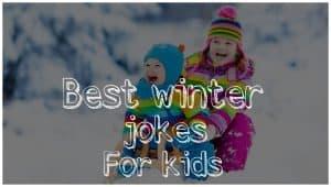 Winter Jokes For KidsThat Nobody Will Tell You