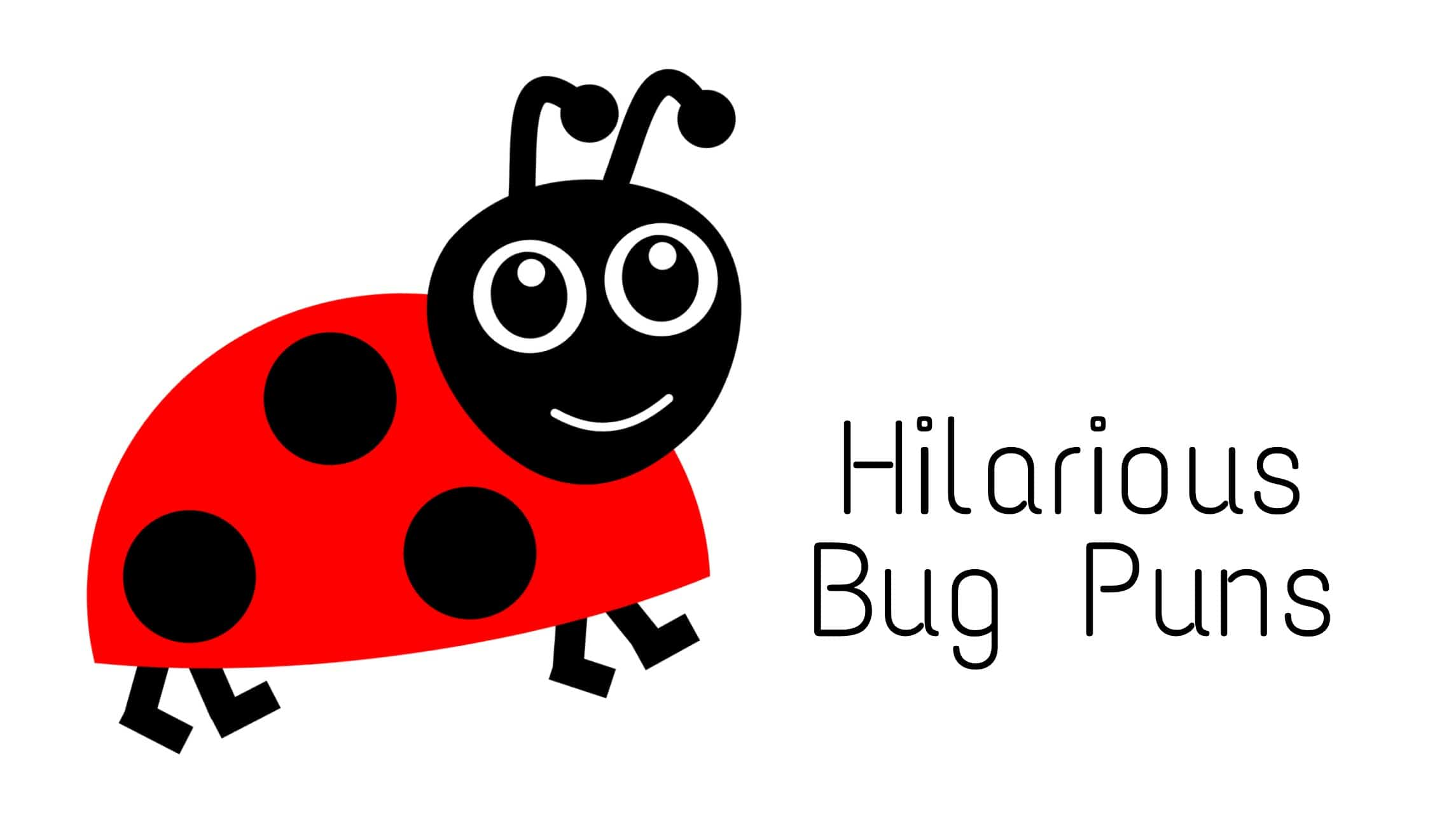 These 70 Bug Puns Are Plucking Hilarious