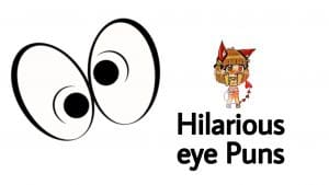 40+ Eye Puns To Make you Laugh