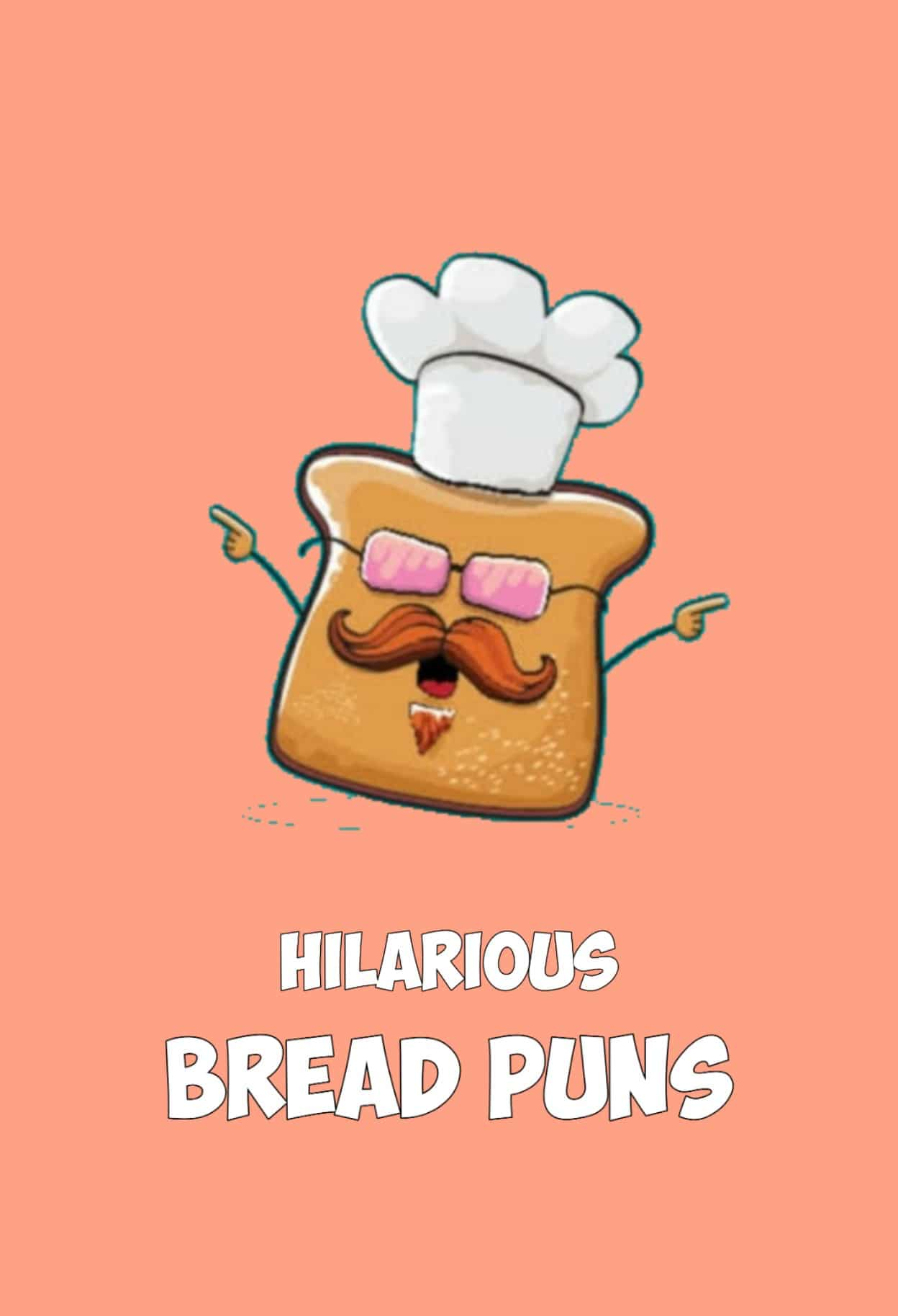 60 Bread Puns That Are Soft. Delicious. Nutritious And Funny