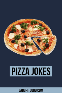 120 Hilarious Pizza Jokes