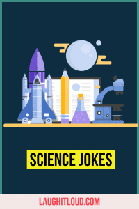 141 Science jokes That will Tickle your rational mind