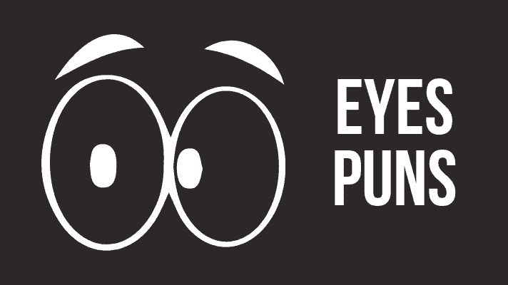 40+ Eye Puns To Make you Laugh