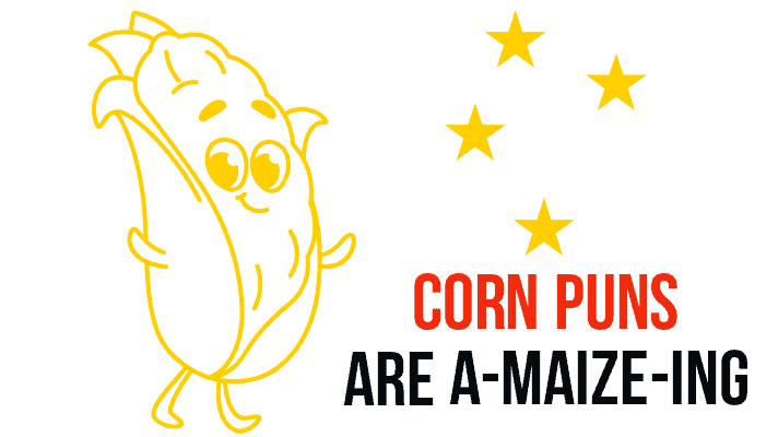 50 Corn Puns Are Really A-Maize-Ing