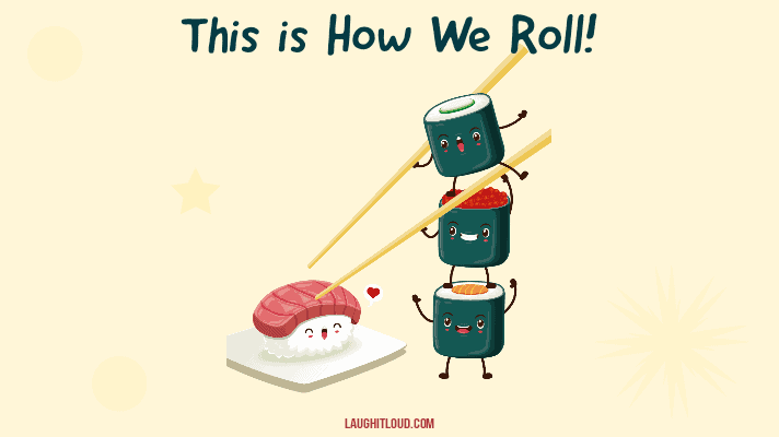 50+ Sushi Puns To Have You Rolling!
